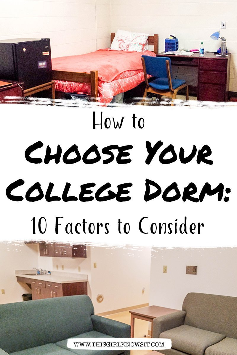 How To Choose Your Dorm 10 Factors To Consider This Girl Knows It