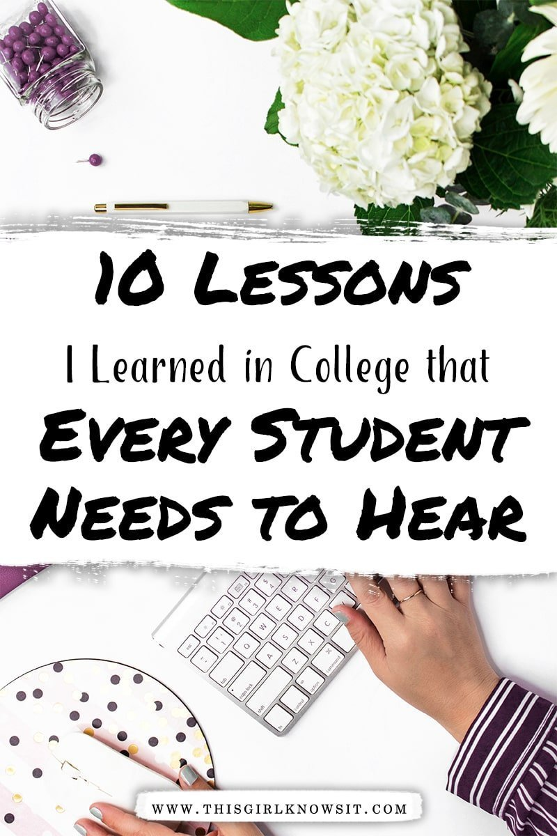 10 Lessons I Learned in College that Every Student Needs to Hear