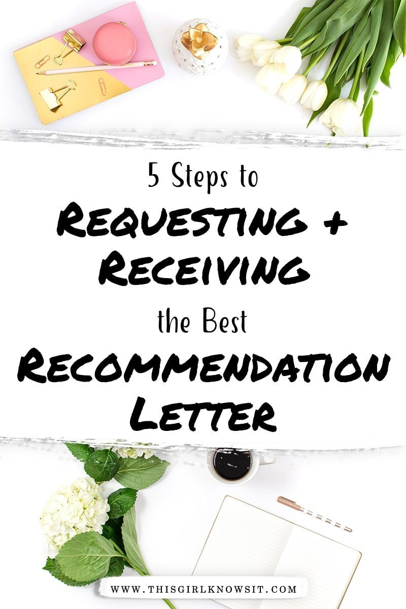 5 Steps to Requesting and Receiving the Best Recommendation Letter Ever